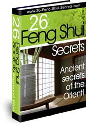 Click here to get 26 Feng Shui Secrets Ebook